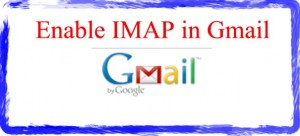 How To Enable IMAP in Gmail