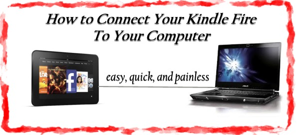 Connect Your Kindle Fire To Your PC