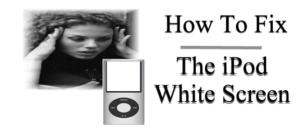 how-to-fix-ipod-white-screen