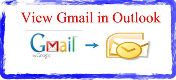 Access Gmail Through Outlook